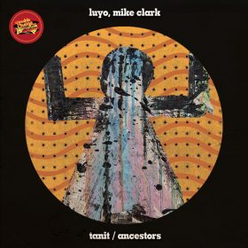 Luyo, Mike Clark - Tanit - Ancestors [Double Cheese Records]
