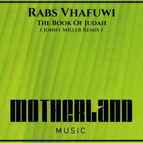 Rabs Vhafuwi - The Book Of Judah (Jonny Miller Remix) [Motherland Music]