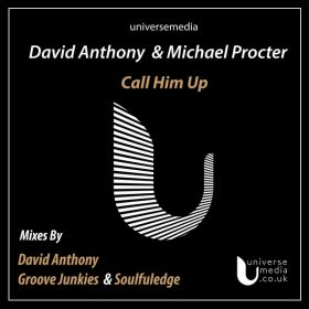 David Anthony (UK), Michael Procter - Call Him Up [Universe Media]