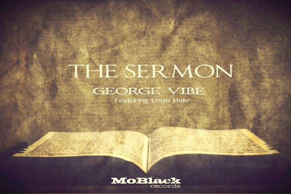 George Vibe, Louis Hale - The Sermon [MoBlack Records]