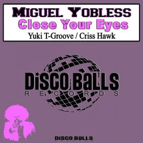 Miguel Yobless - Close Your Eyes [Disco Balls Records]