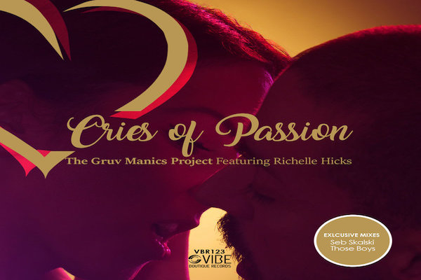 The Gruv Manics Project, Richelle Hicks - Cries Of Passion [Vibe Boutique Records]