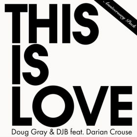 Doug Gray feat. Darian Crouse - This Is Love (Anniversary Pack) [Unity Gain]