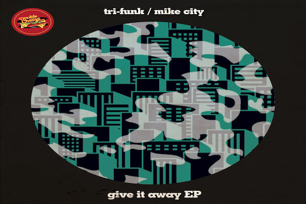Tri-Funk, Mike City - Give It Away EP [Double Cheese Records]