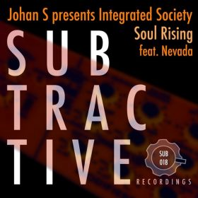 Johan S, Integrated Society Feat. Nevada - Soul Rising [Subtractive Recordings]
