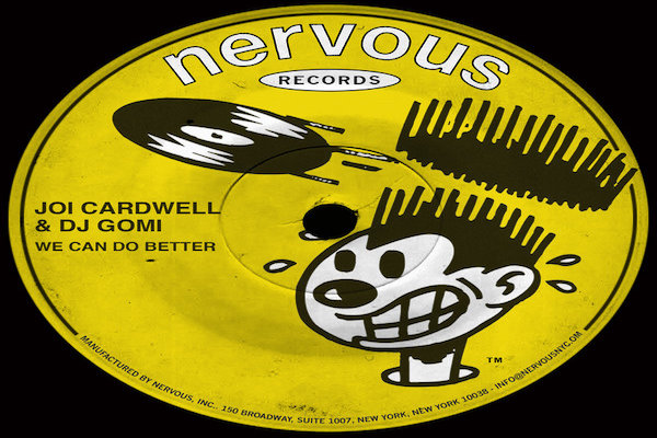 Joi Cardwell, DJ Gomi - We Can Do Better [Nervous]