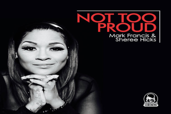 Mark Francis and Sheree Hicks - Not Too Proud [Chic Soul Music]