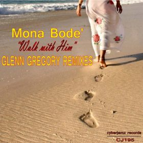 Mona Bode - Walk With Him (Glenn Gregory Remixes) [Cyberjamz]