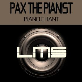 Pax The Pianist - Piano Chant [LadyMarySound International]