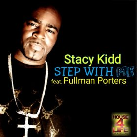 Stacy Kidd feat. Pullman Porters - Step With Me [House 4 Life]
