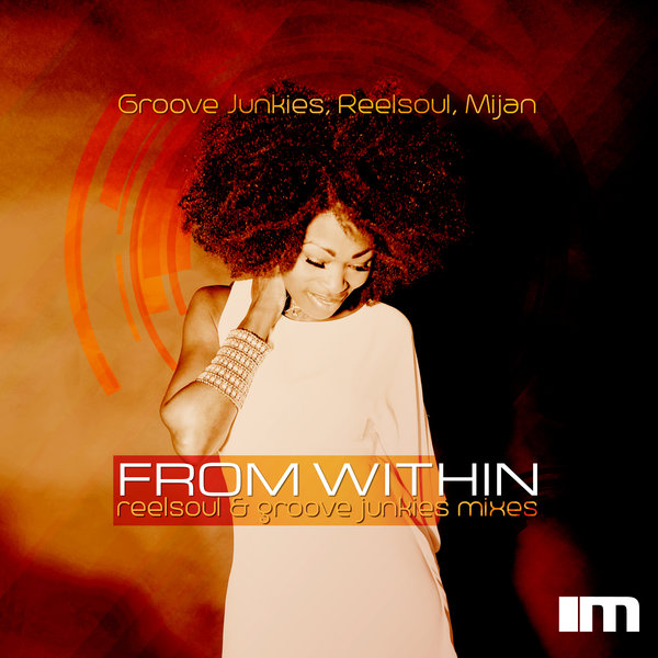 Groove Junkies, Reelsoul, Mijan - From Within [MoreHouse]