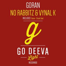 No Rabbitz, Vynal K - Goran [Go Deeva Light Records]
