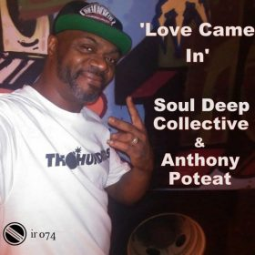 Soul Deep Collective, Anthony Poteat - Love Came In [Integrity Records]