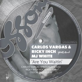 Carlos Vargas, MJ White, Ricky Inch - Are You Waitin [Ossom Records]