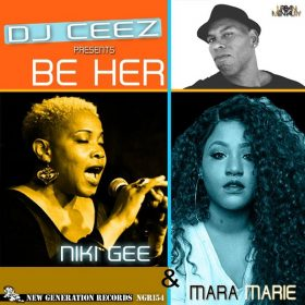 DJ CEEZ, NIKI GEE, Mara Marie - Be Her [New Generation Records]