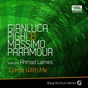 Gianluca Pighi, Massimo Paramour - Come With Me (Bang The Drum Remix) [Makin Moves]