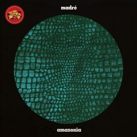 Madre - Amazonia [Double Cheese Records]