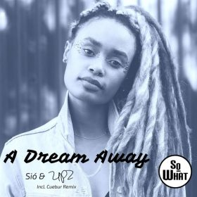 Sio, UPZ - A Dream Away [soWHAT]