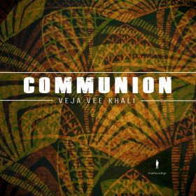 Veja Vee Khali - Communion [Khali Recordings]