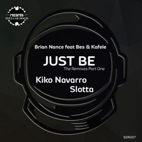 Brian Nance feat. Bes & Kafele - Just Be - The Remixes, Pt. 1 [Stellar Disco Records]