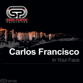Carlos Francisco - In Your Face [SP Recordings]