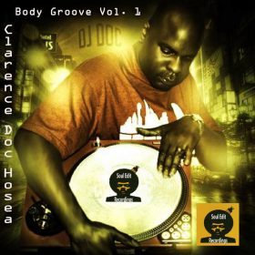 Clarence Doc Hosea (DJ Doc) - Body Groove Vol. 1 [Soul Edit Recordings]