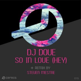 DJ Dove - So In Love (Hey) [Cerecs]