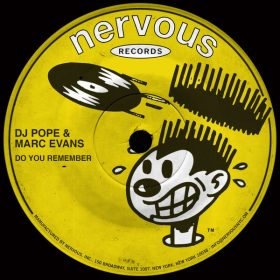 DJ Pope, Marc Evans - Do You Remember [Nervous]