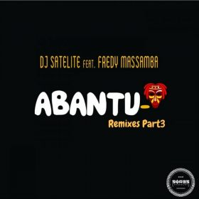 DJ Satelite feat. Fredy Massamba - Abantu Remixes Part3 [Seres Producoes]
