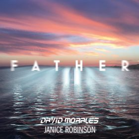 David Morales & Janice Robinson - Father [Def Mix Music]
