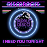 Discorocks - I Need You Tonight [Purple Disco Records]