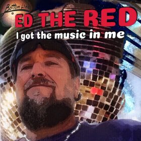 Ed The Red - I Got The Music In Me [Bottom Line Records]