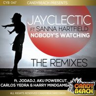 Jayclectic feat. Sanna Hartfield - Nobody's Watching - The Remixes [CandyBeach Records]