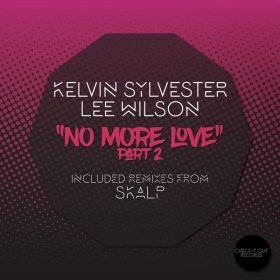 Kelvin Sylvester, Lee Wilson - No More Love, Pt. 2 [Check It Out Records]