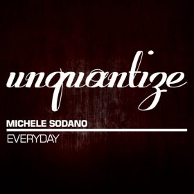 Michele Sodano - Everyday [unquantize]