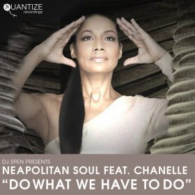 Neapolitan Soul feat. Chanelle - Do What We Have to Do [Quantize Recordings]