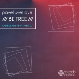 Pavel Svetlove - Be Free [Soulgrab Records]