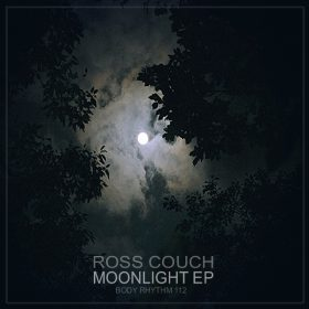 Ross Couch - Moonlight EP [Body Rhythm]