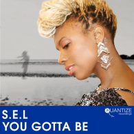 S.E.L. - You Gotta Be [Quantize Recordings]