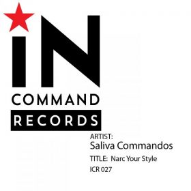 Saliva Commandos - Narc Your Style [INCOMMAND Records]