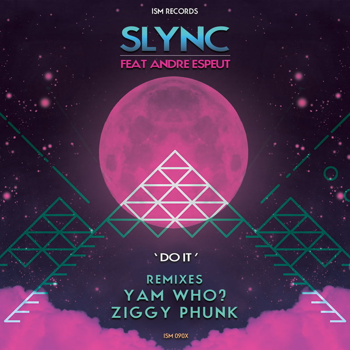 Slync feat. Andre Espeut - Do It [Ism Records]