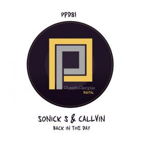 Sonick S, Callvin - Back In The Day [Plastik People Digital]