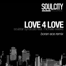 Soulstar Syndicate feat. Michelle Weeks - Love 4 Love [SoulCity Records]