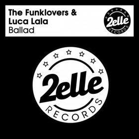 The Funklovers & Luca Lala - Ballad (Luca Lala Mix) [2EllE Records]