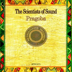 The Scientists Of Sound - Pragoba [Retrolounge Records]