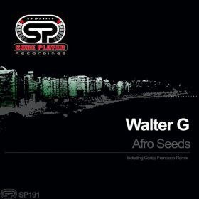 Walter G - Afro Seeds [SP Recordings]