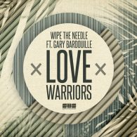 Wipe the Needle, Gary Bardouille - Love Warriors [Slapped Up Soul]