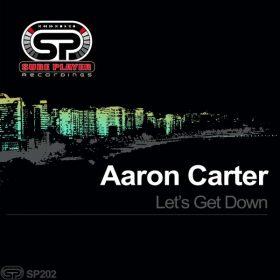 Aaron Carter - Let's Get Down [SP Recordings]
