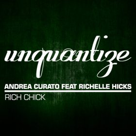 Andrea Curato feat. Richelle Hicks - Rich Chick [unquantize]