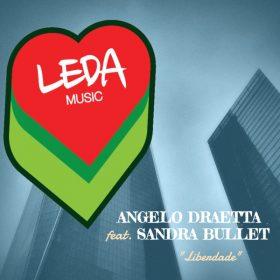 Angelo Draetta, Sandra Bullet - Liberdade [Leda Music]